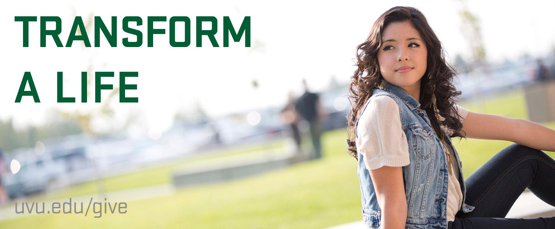 Transform a life. Make a gift to UVU.