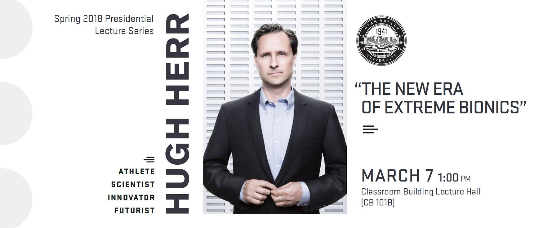 "Hugh Herr ""The New Era of Extreme Bionics"" March 7 at 1 p.m. in the Classroom Building"