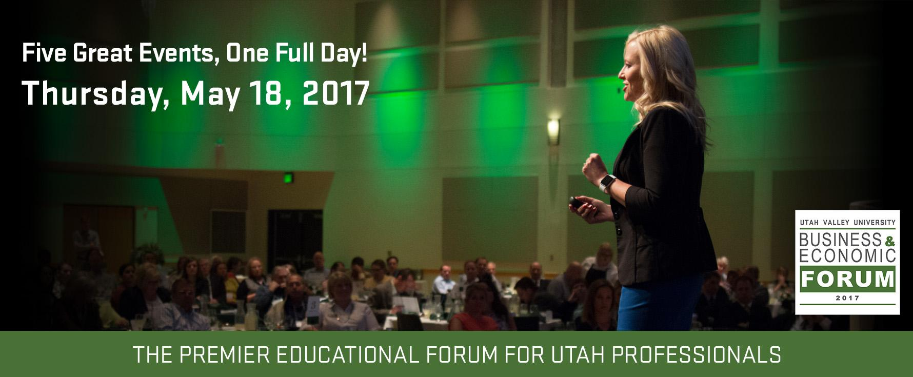Five Great Events, One Full Day! The UVU Business & Economic Forum. Register Now!