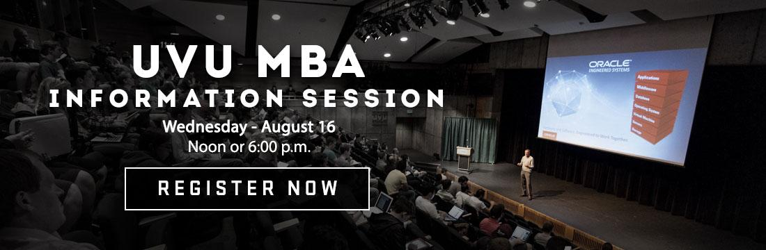 Attend an information session to learn more about the dynamic MBA programs at UVU. Register to attend the one hour event held at Noon or 6:00 p.m.